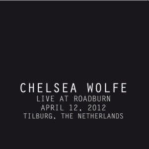 CHELSEA WOLFE, live at roadburn 2012 cover