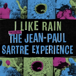 Cover JEAN-PAUL SARTRE EXPERIENCE, i like rain: the story of...