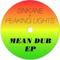 Cover SINKANE/PEAKING LIGHTS, mean dub