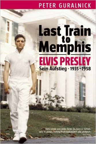 Cover PETER GURALNICK, last train to memphis - elvis presley
