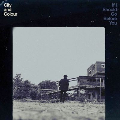 CITY AND COLOUR, if i should go before you go cover