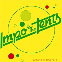 Cover IMPO & THE TENTS, anxious times