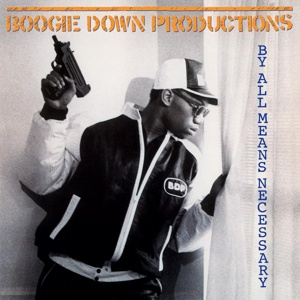 BOOGIE DOWN PRODUCTIONS, by all means necessary cover