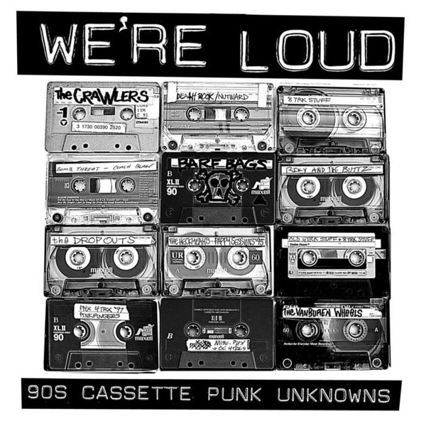 V/A, we´re loud: 90´s cassette punk unknowns cover