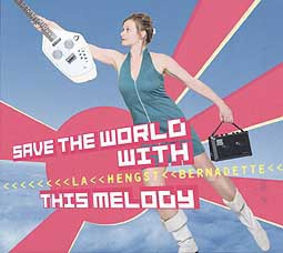 Cover BERNADETTE LA HENGST, save the world with this melody