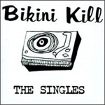 BIKINI KILL, the singles cover