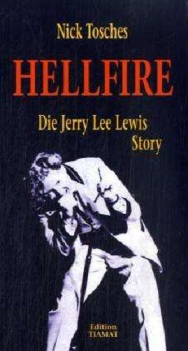 NICK TOSCHES, hellfire - die jerry lee lewis story cover