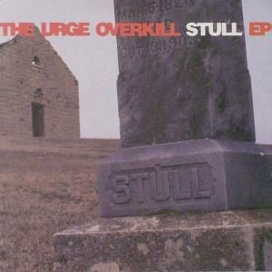 URGE OVERKILL, the stull ep cover