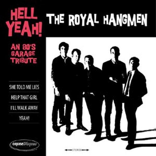 Cover ROYAL HANGMEN, hell yeah! an 80´s garage tribute