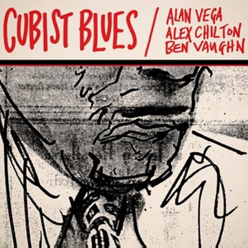 Cover ALAN VEGA/ALEX CHILTON/BEN VAUGHN, cubist blues