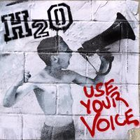 Cover H2O, use your voice