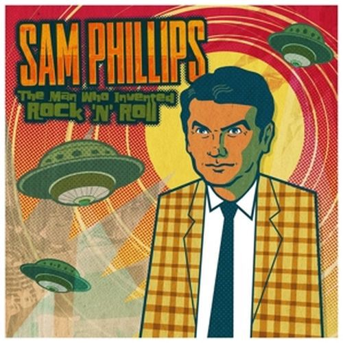 SAM PHILLIPS, the man who invented rock´n´roll cover
