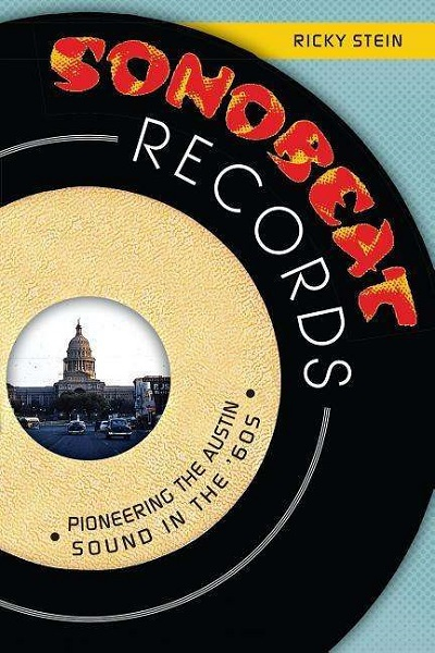 RICKY STEIN, sonobeat records: pioneering the austin sound cover