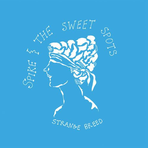 Cover SPIKE & THE SWEET SPOTS, strange breed