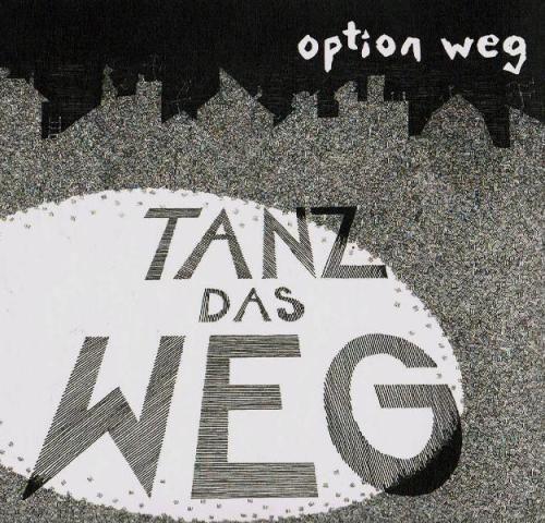 OPTION WEG, tanz das weg cover