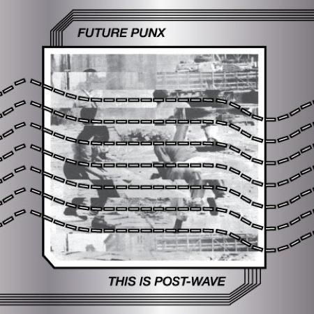 Cover FUTURE PUNX, this is post wave