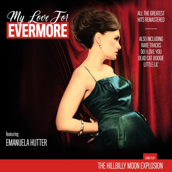 Cover HILLBILLY MOON EXPLOSION, my love for evermore