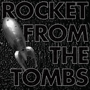ROCKET FROM THE TOMBS, black record cover