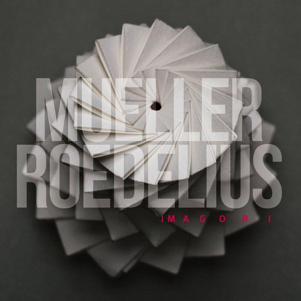 MUELLER_ROEDELIUS, imagori cover