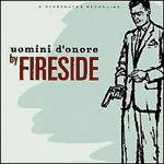 Cover FIRESIDE, uomini d´onore