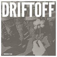 DRIFTOFF, modern fear ep cover