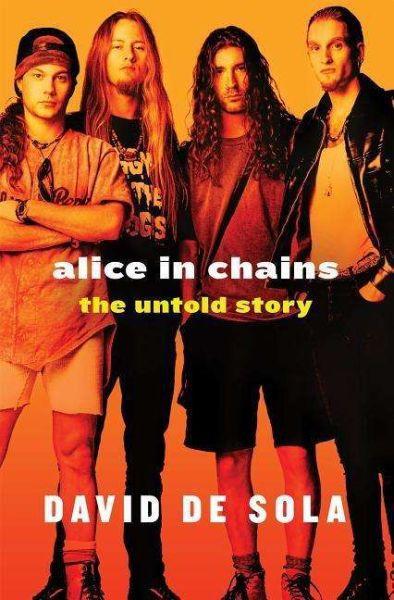 DAVID DE SOLA, alice in chains: the untold story cover