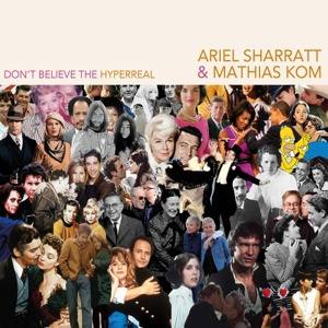 Cover ARIEL SHARRATT & MATHIAS KOM, don´t believe the hyperreal
