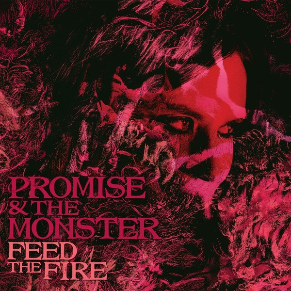 PROMISE AND THE MONSTER, feed the fire cover