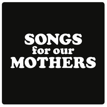 Cover FAT WHITE FAMILY, songs for our mothers