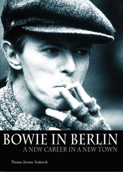 THOMAS JEROME SEABROOK, bowie in berlin cover