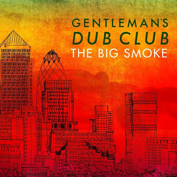 Cover GENTLEMAN´S DUB CLUB, big smoke