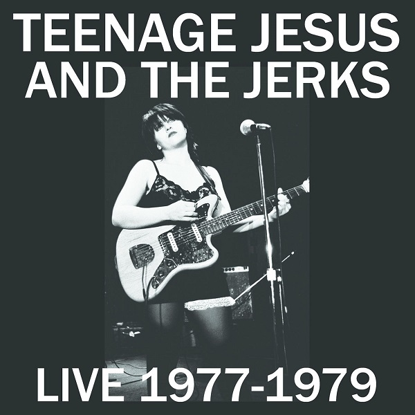 TEENAGE JESUS AND THE JERKS, live 1977-1979 cover