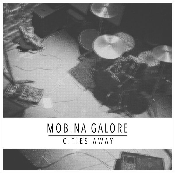 MOBINA GALORE, cities away cover