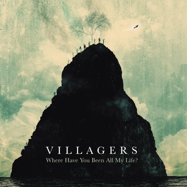 VILLAGERS, where have you been all my life cover