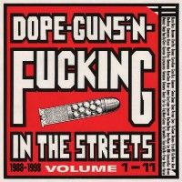 Cover V/A, dope, guns & fucking in the streets 1988-1998