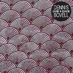 DENNIS BOVELL, dub 4 daze cover