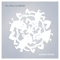 BILL WELLS & FRIENDS, nursery rhymes cover