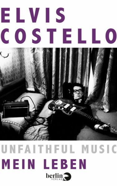 Cover ELVIS COSTELLO, unfaithful music - mein leben