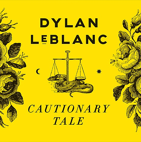 DYLAN LEBLANC, cautionary tale cover