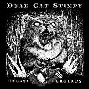 Cover DEAD CAT STIMPY, uneasy grounds