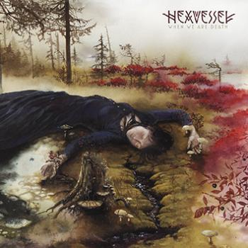 Cover HEXVESSEL, when we are death