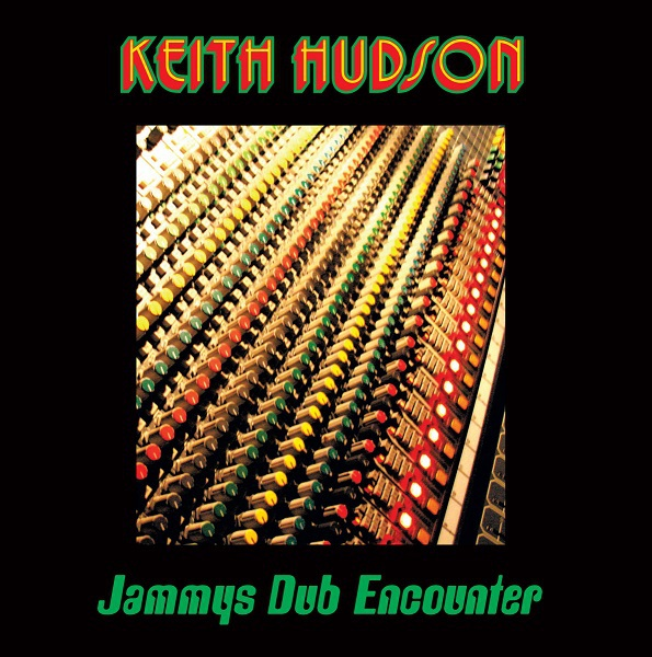 Cover KEITH HUDSON, jammys dub encounter