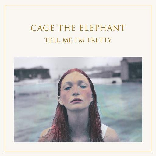 Cover CAGE THE ELEPHANT, tell me i´m pretty