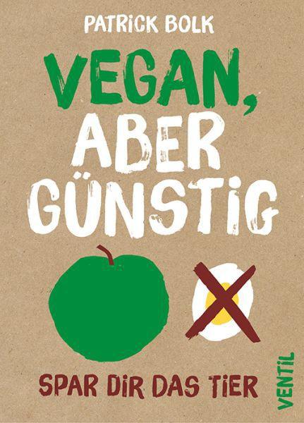 PATRICK BOLK, vegan, aber günstig cover