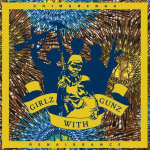 CHIMURENGA RENNAISSANCE, girlz with gunz cover