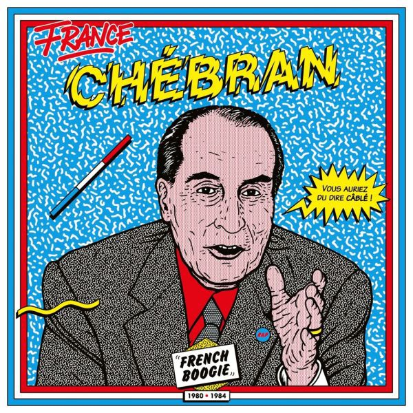 Cover V/A, france chebran - french boogie 1980 - 1985