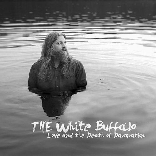 Cover WHITE BUFFALO, love and the death of damnation