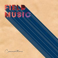 Cover FIELD MUSIC, commontime