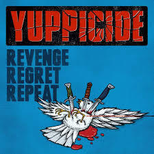 YUPPICIDE, revenge, repeat, regret cover