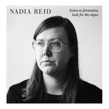 Cover NADIA REID, listen to formation, look for the signs